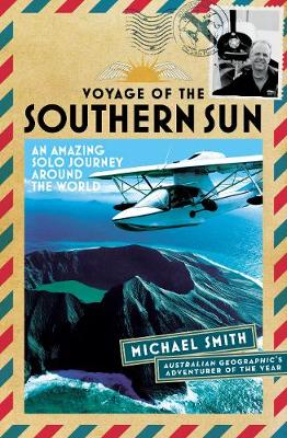 Voyage of the Southern Sun: An Amazing Solo Journey Around the World (Paperback)