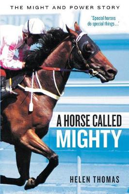A Horse Called Mighty: The Might and Power Story (Paperback)
