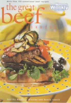"Great Beef Cookbook - ""Australian Women's Weekly"" Home Library (Paperback)"