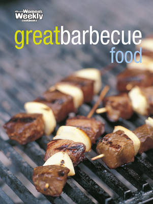 "Great BBQ Food - ""Australian Women's Weekly"" Home Library (Paperback)"
