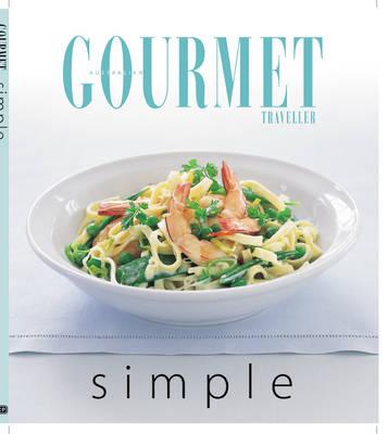 Gourmet Simple - Australian Gourmet Traveller S. (Paperback)