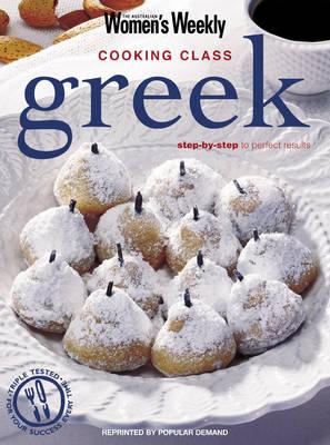 Greek Cooking Class: Australian Women's Weekly - The Australian Women's Weekly: New Essentials (Paperback)