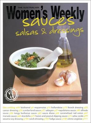 Sauces, Salsas and Dressings - The Australian Women's Weekly: New Essentials (Paperback)