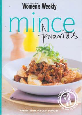 Mince Favourites: Hamburgers, Chilli, Bolognese, Meatballs - The Australian Women's Weekly (Paperback)