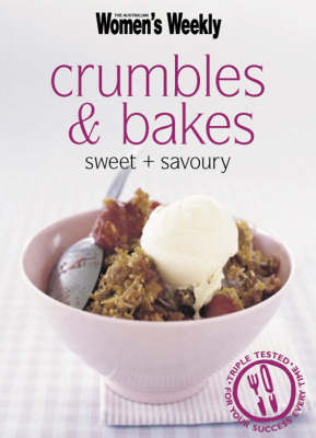 Crumbles and Bakes: Sweet and Savoury - The Australian Women's Weekly Minis (Paperback)