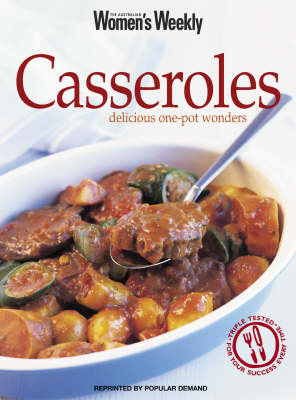 Casseroles: Delicious One-pot Wonders - The Australian Women's Weekly (Paperback)