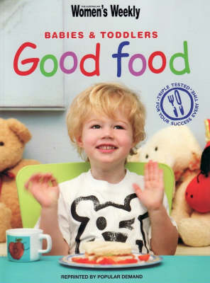 Babies and Toddlers Good Food - The Australian Women's Weekly: New Essentials (Paperback)