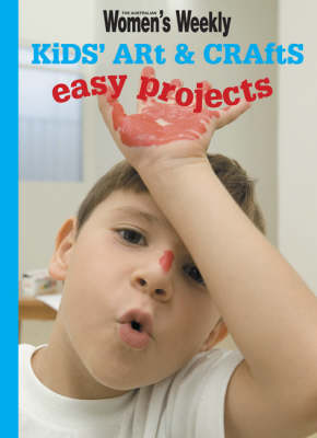 Kids' Art & Crafts: Easy Projects (Paperback)