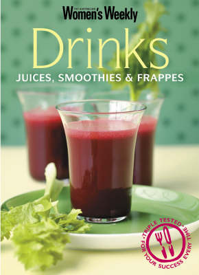 Drinks: Juices, Smoothies and Frappes - The Australian Women's Weekly Minis (Paperback)