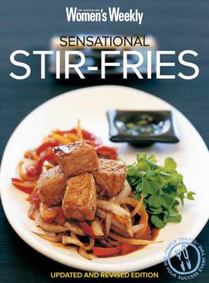Sensational Stir-fries - The Australian Women's Weekly: New Essentials (Paperback)