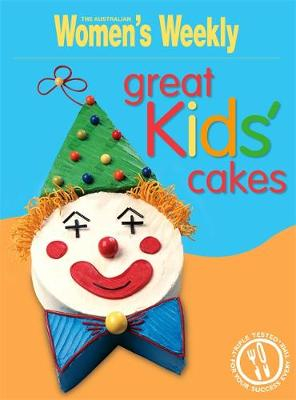 Great Kids' Cakes - The Australian Women's Weekly: New Essentials (Paperback)