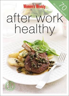 After-work Healthy - The Australian Women's Weekly Minis (Paperback)