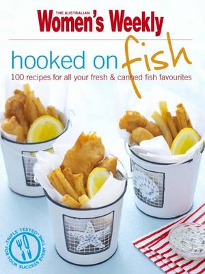 Hooked on Fish - The Australian Women's Weekly (Paperback)