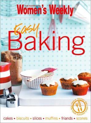 Easy Baking - The Australian Women's Weekly: New Essentials (Paperback)