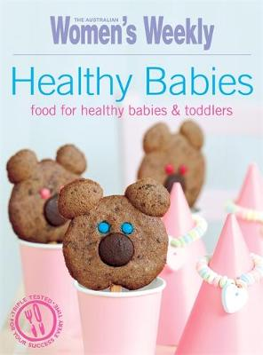 Healthy Babies - The Australian Women's Weekly: New Essentials (Paperback)