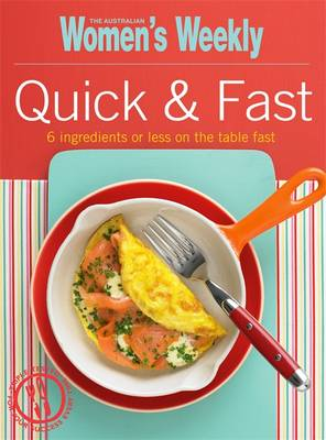 Quick & Fast - The Australian Women's Weekly: New Essentials (Paperback)