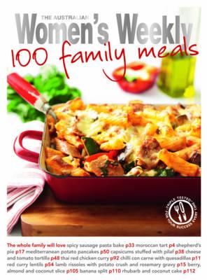 100 Family Meals - The Australian Women's Weekly Standard (Paperback)