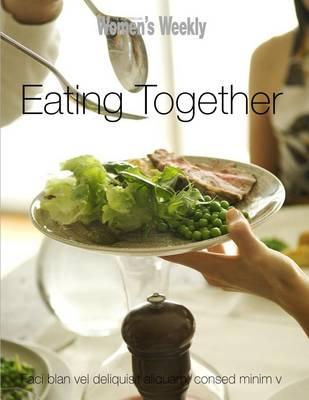 Eating Together - The Australian Women's Weekly (Paperback)