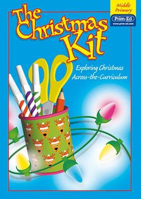 The Christmas Kit: Middle: Exploring Christmas Across the Curriculum (Paperback)