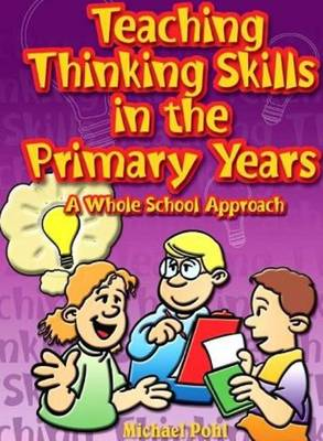 Teaching Thinking Skills in the Primary Years: A Whole School Approach (Paperback)