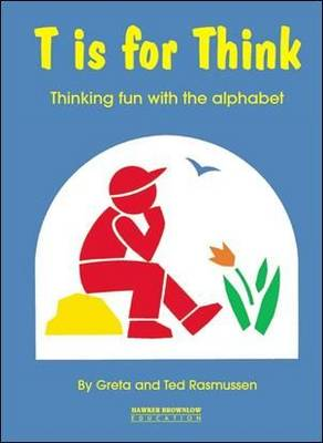 T is for Think: Thinking Fun with the Alphabet (Paperback)