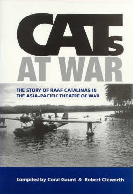 Cats at War: Story of Raaf Catalinas in Asia Paicific Theathre of War (Paperback)