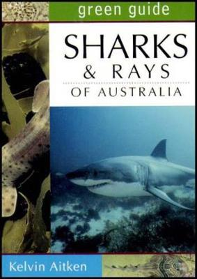 Sharks and Rays of Australia - Australian Green Guides (Paperback)