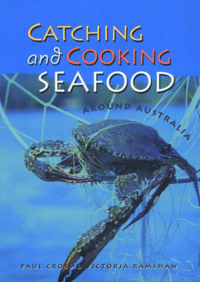Catching and Cooking Seafood Around Australia (Paperback)