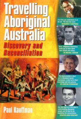 Travelling Aboriginal Australia: Discovery and Reconciliation (Book)