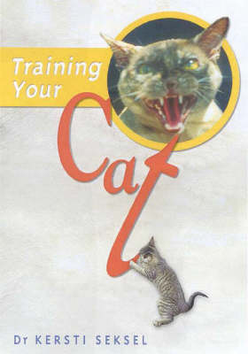 Training Your Cat: A New Approach to Caring for Your Cat and Protecting Wildlife (Paperback)