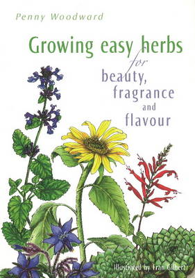 Growing Easy Herbs for Beauty, Fragrance and Flavour (Paperback)