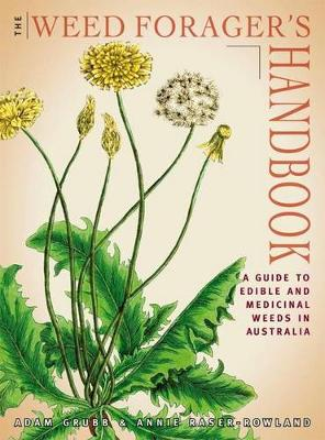 The Weed Forager's Handbook: A Guide to Edible and Medicinal Weeds in Australia (Paperback)