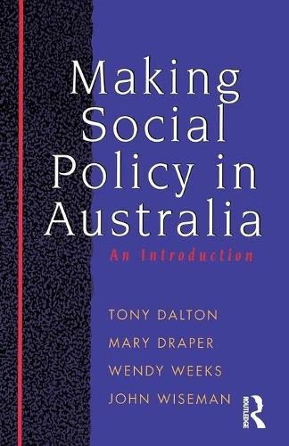 Making Social Policy in Australia: An Introduction (Paperback)