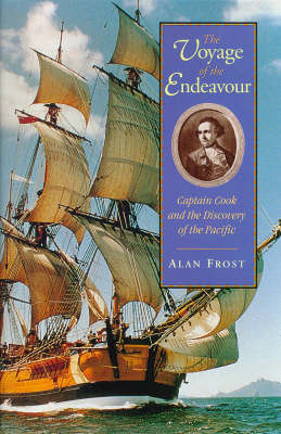 Voyage of the Endeavour: Captain Cook and the Discovery of the Pacific (Paperback)