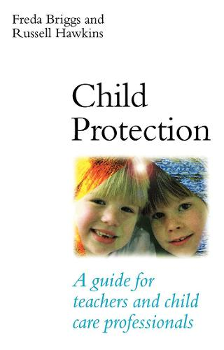 Child Protection: A Guide for Teachers and Child Care Professionals (Paperback)