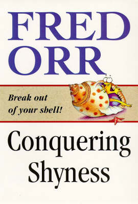 Conquering Shyness: Break Out of Your Shell! (Paperback)