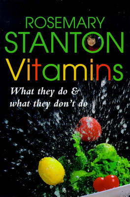 Vitamins: What They Do and What They Don't Do - Health & nutrition (Paperback)