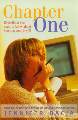 Chapter One: Everything You Want to Know About Starting Your Novel! (Paperback)