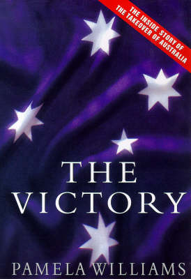 The Victory: The Inside Story of the Takeover of Australia (Paperback)