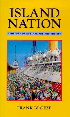 Island Nation: A History of Australians and the Sea (Paperback)