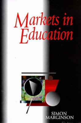 Markets in Education - Studies in education (Paperback)