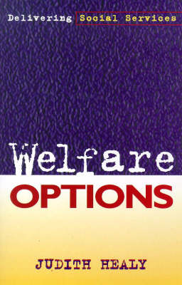 Welfare Options: Delivering Social Services - Studies in society (Paperback)
