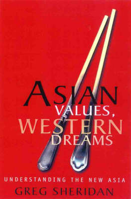 Asian Values, Western Dreams: Understanding the New Asia (Paperback)