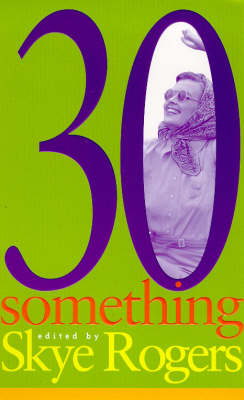 Thirtysomething: Women Talk about Life, Love and Being in Their Thirties (Paperback)