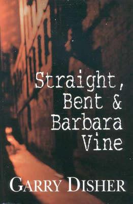 Straight, Bent and Barbara Vine (Paperback)