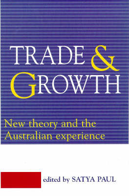 Trade and Growth: New Theory and the Australian Experience (Paperback)