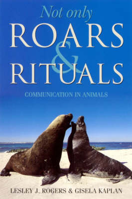Not Only Roars and Rituals: Communication in Animals (Paperback)