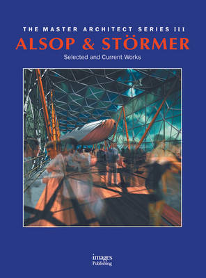 Alsop and Stormer: Selected and Current Works - Master Architect Series III Vol 10 (Hardback)