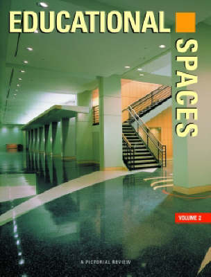 Educational Spaces: v. 2: A Pictorial Review - International Spaces S. (Hardback)