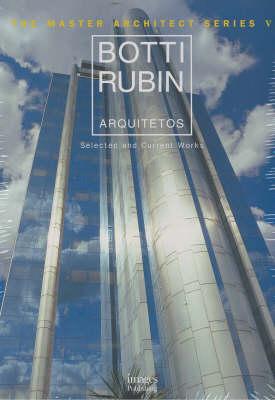 Botti Rubin Arquitetos: Selected and Current Works - Master Architect Series V (Hardback)